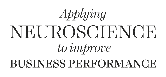 Applying neuroscience to improve business performance