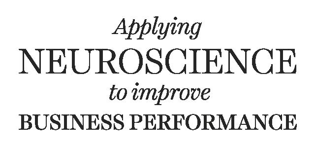 Applying neuroscience to improve business performance